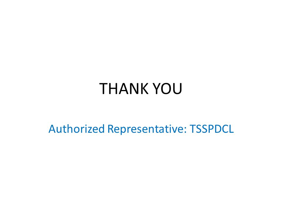 THANK YOU Authorized Representative: TSSPDCL