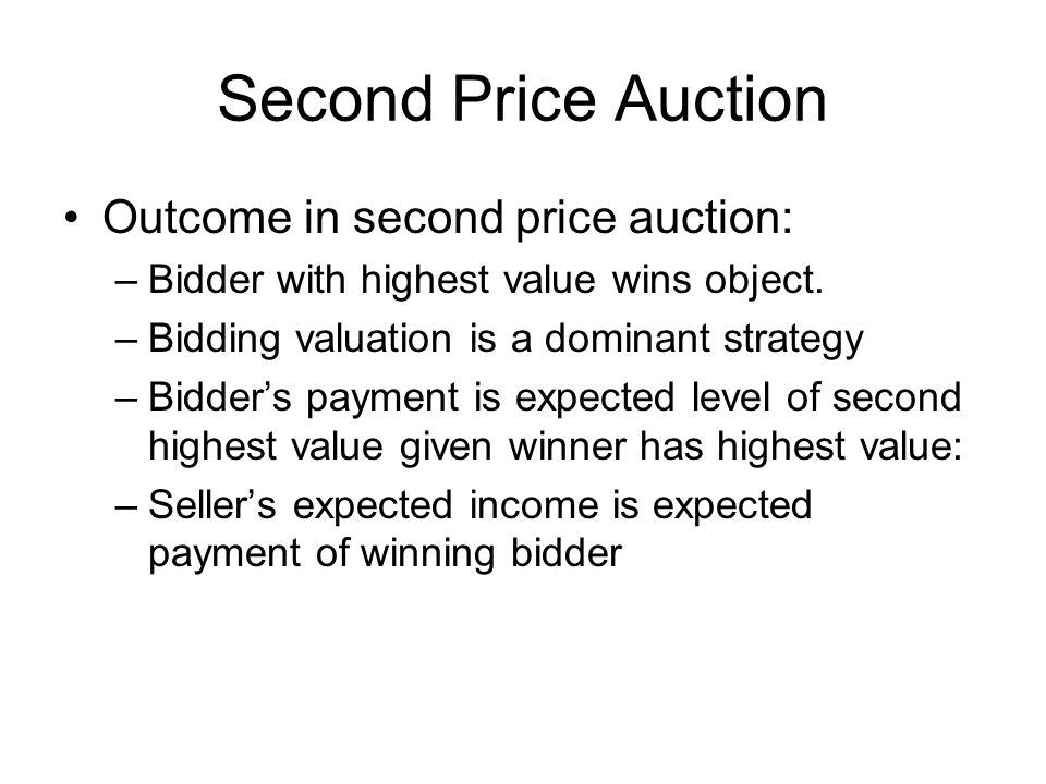 First Price Auction Outcome in first price auction: –Bidder with highest value wins object.