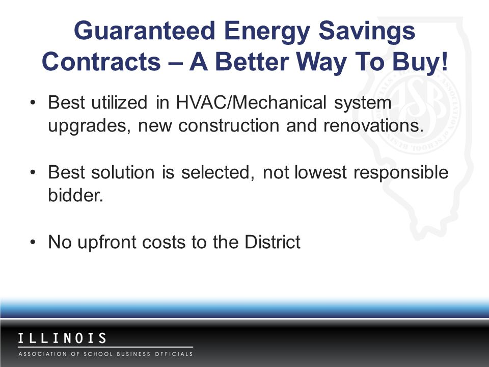 Guaranteed Energy Savings Contracts – A Better Way To Buy! Best utilized in HVAC/Mechanical system upgrades, new construction and renovations. Best so