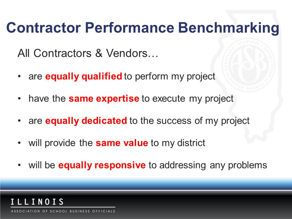 All Contractors & Vendors… are equally qualified to perform my project have the same expertise to execute my project are equally dedicated to the succ
