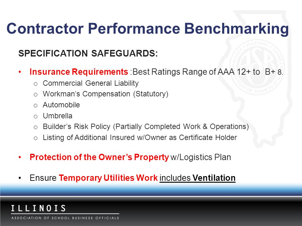 SPECIFICATION SAFEGUARDS: Insurance Requirements :Best Ratings Range of AAA 12+ to B+ 8. o Commercial General Liability o Workman's Compensation (Stat