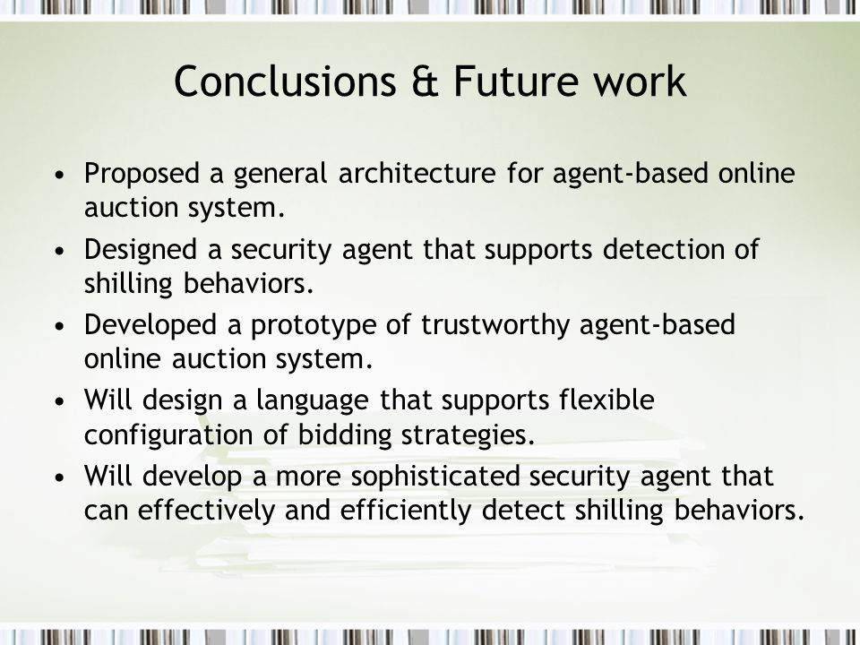 Conclusions & Future work Proposed a general architecture for agent-based online auction system.