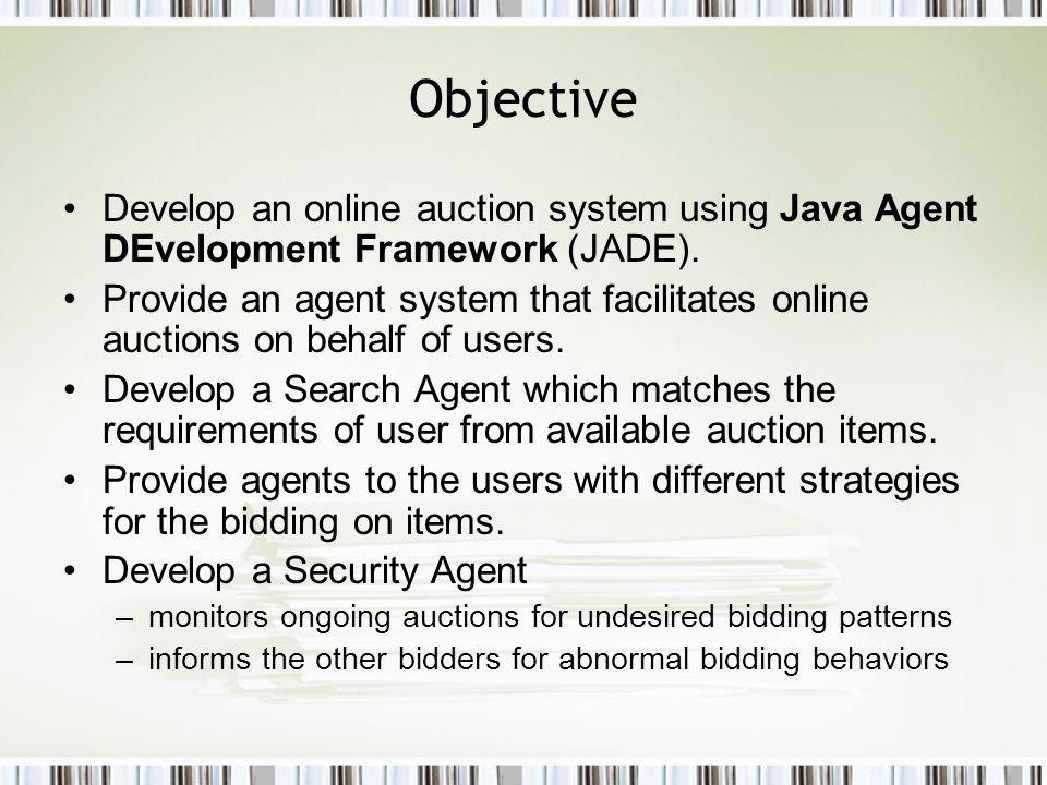 JADE Description of JADE –JADE stands for Java Agent Development Framework (www.jade.tilab.com).www.jade.tilab.com –Open source platform implemented in Java (ubiquity, portability).