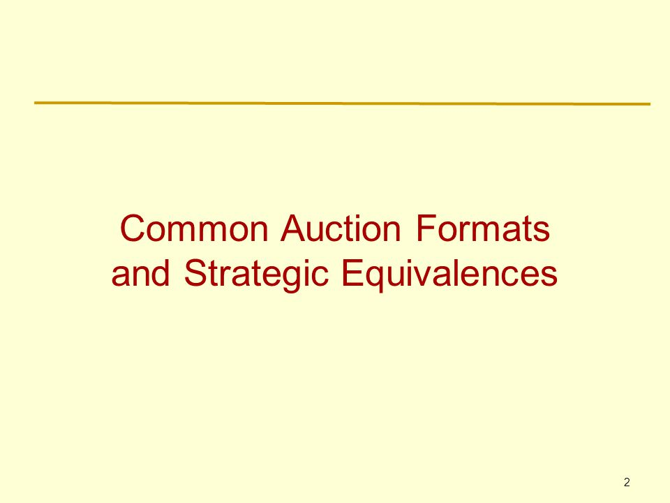 2 Common Auction Formats and Strategic Equivalences