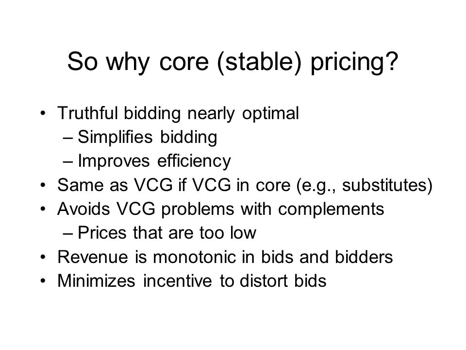 So why core (stable) pricing.