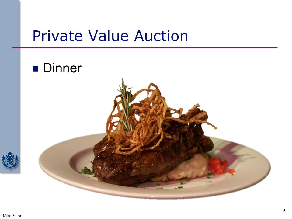 Private Value Auction Dinner Mike Shor 6