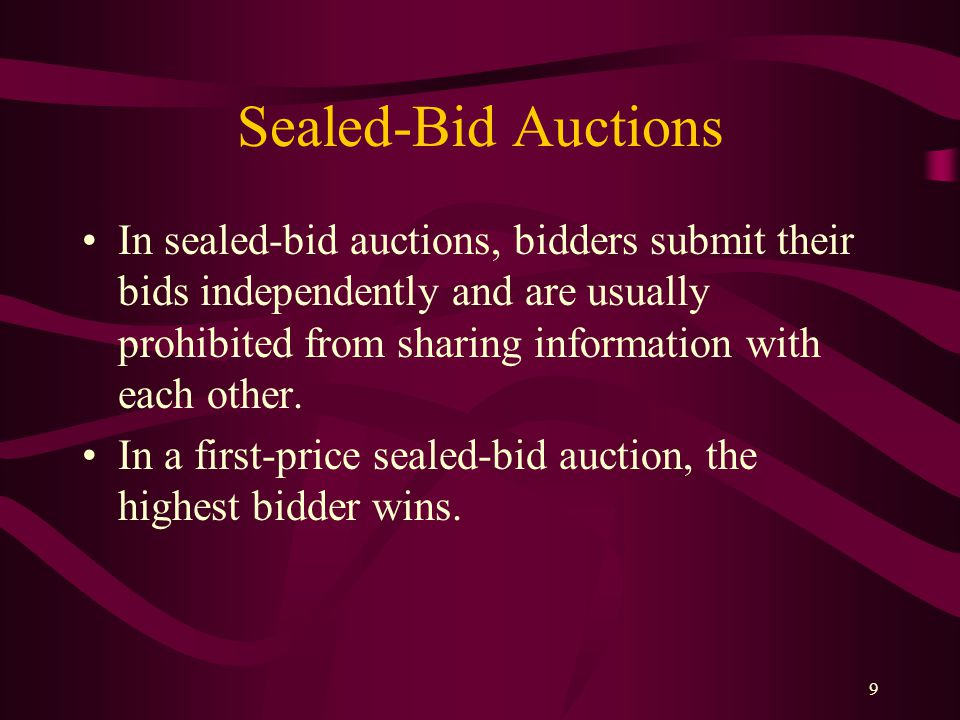 9 Sealed-Bid Auctions In sealed-bid auctions, bidders submit their bids independently and are usually prohibited from sharing information with each other.