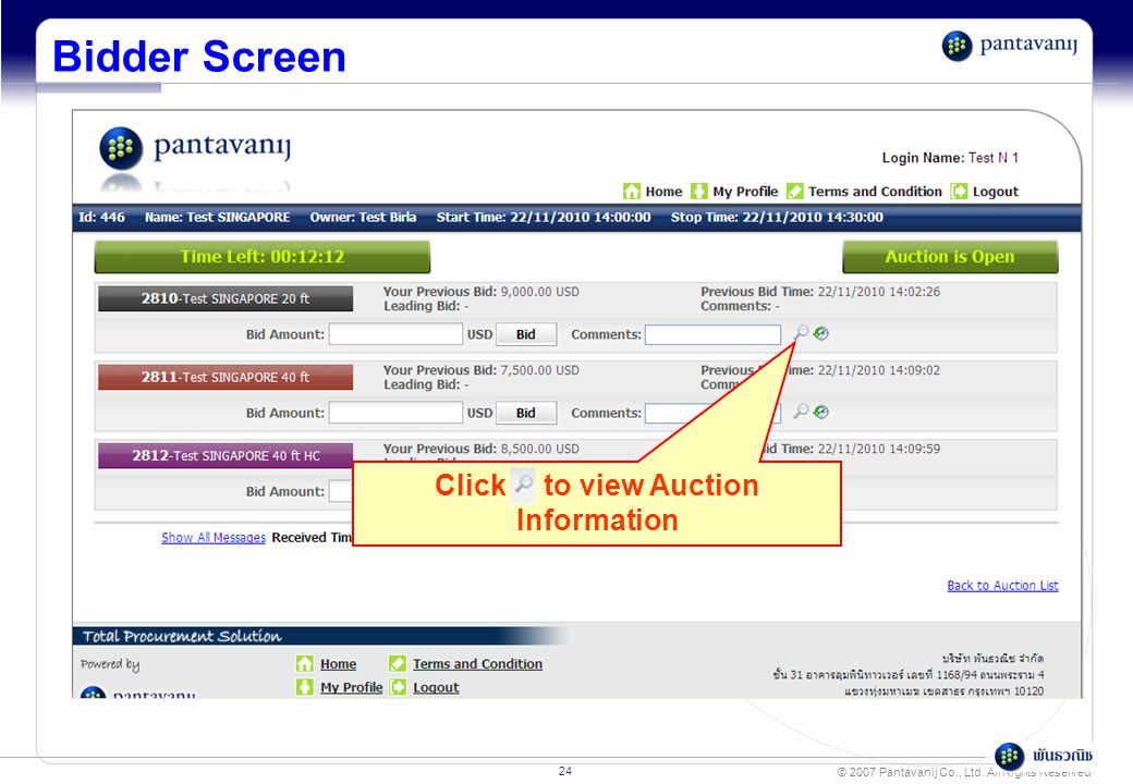 © 2007 Pantavanij Co., Ltd. All Rights Reserved 24 Click to view Auction Information Bidder Screen