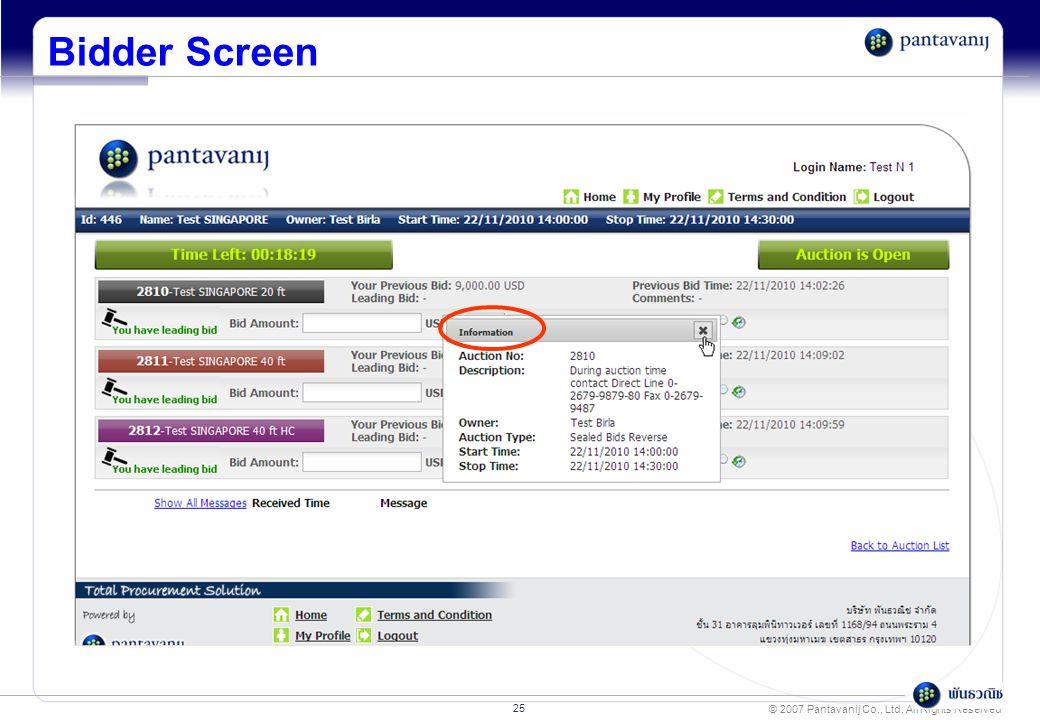© 2007 Pantavanij Co., Ltd. All Rights Reserved 25 Bidder Screen