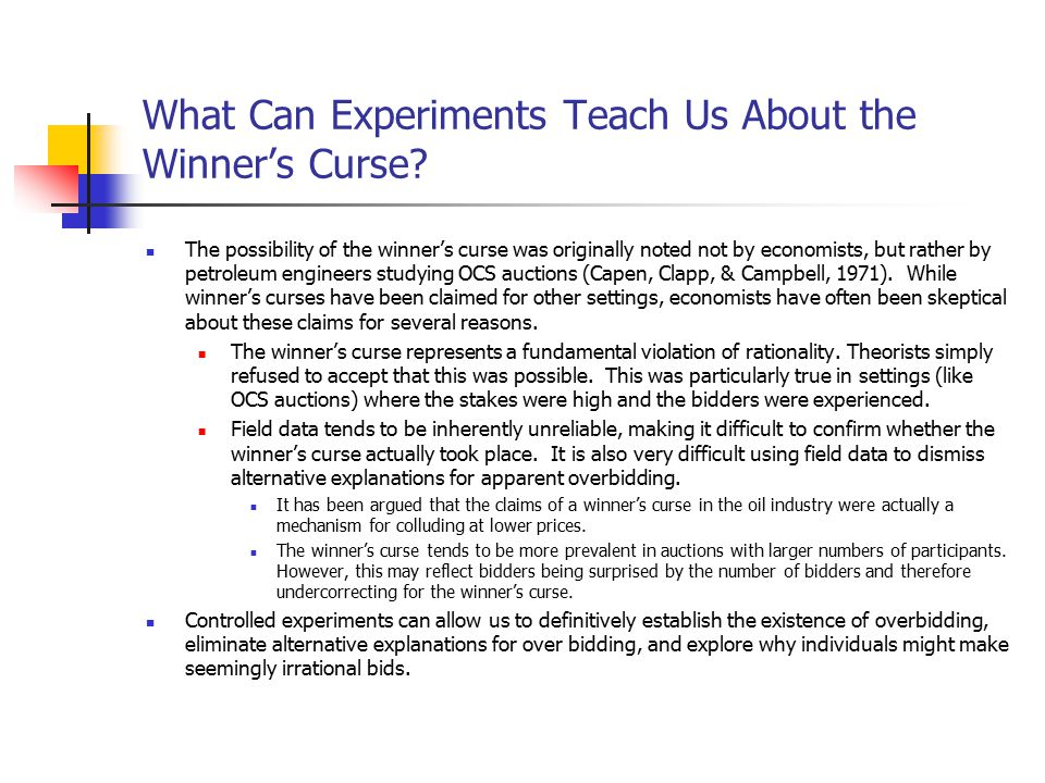 What Can Experiments Teach Us About the Winner's Curse.