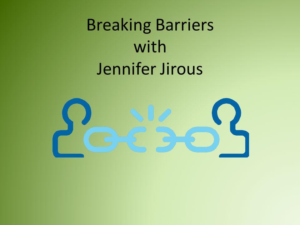 Breaking Barriers with Jennifer Jirous