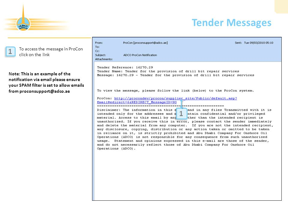 Tender Messages To access the message in ProCon click on the link 1 1 1 1 Note: This is an example of the notification via email please ensure your SPAM filter is set to allow emails from proconsupport@adco.ae