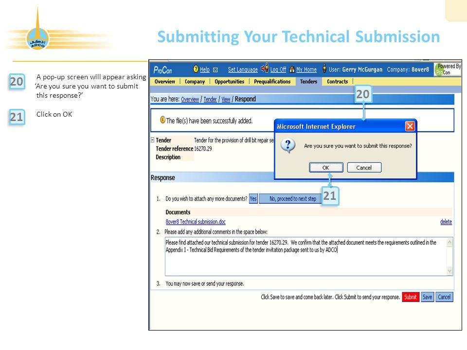 Submitting Your Technical Submission A pop-up screen will appear asking 'Are you sure you want to submit this response?' Click on OK 20 21 20