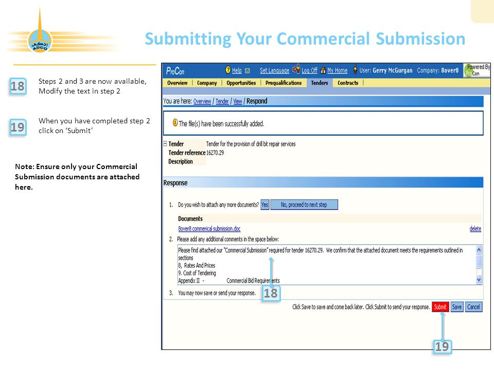 Submitting Your Commercial Submission Steps 2 and 3 are now available, Modify the text in step 2 When you have completed step 2 click on 'Submit' 18 19 18 Note: Ensure only your Commercial Submission documents are attached here.
