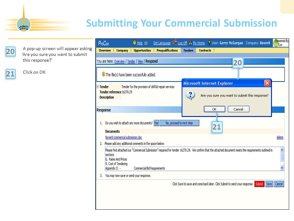 Submitting Your Commercial Submission A pop-up screen will appear asking 'Are you sure you want to submit this response?' Click on OK 20 21 20