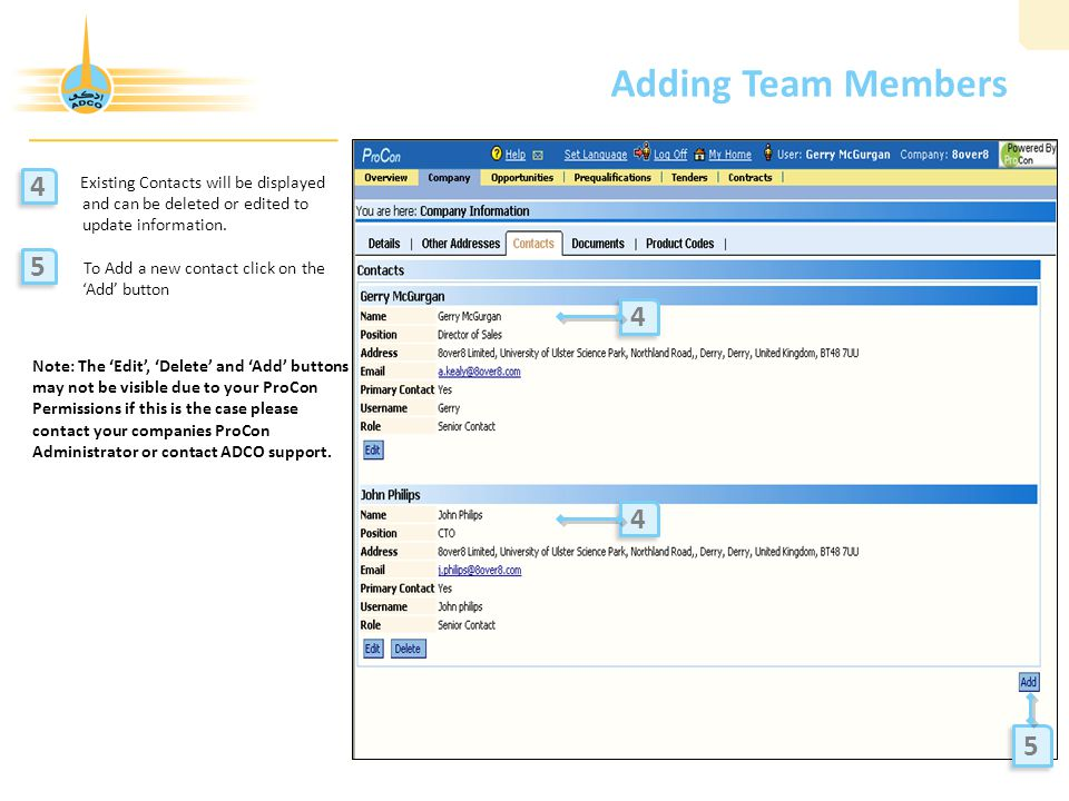 Adding Team Members Existing Contacts will be displayed and can be deleted or edited to update information.