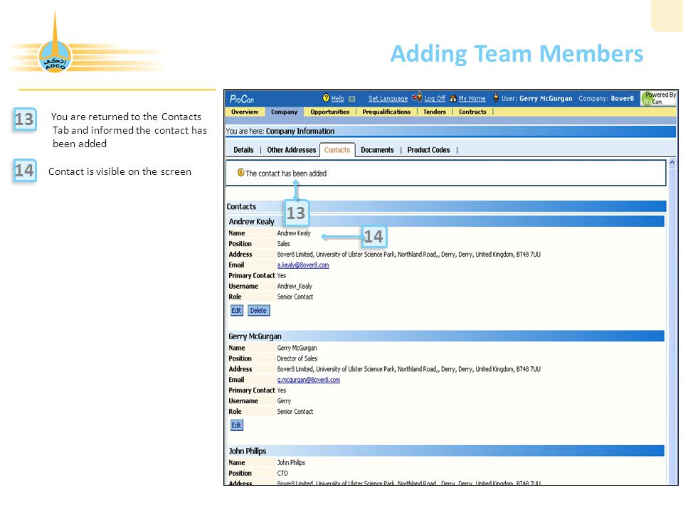 Adding Team Members You are returned to the Contacts Tab and informed the contact has been added Contact is visible on the screen 13 14 5 5 13