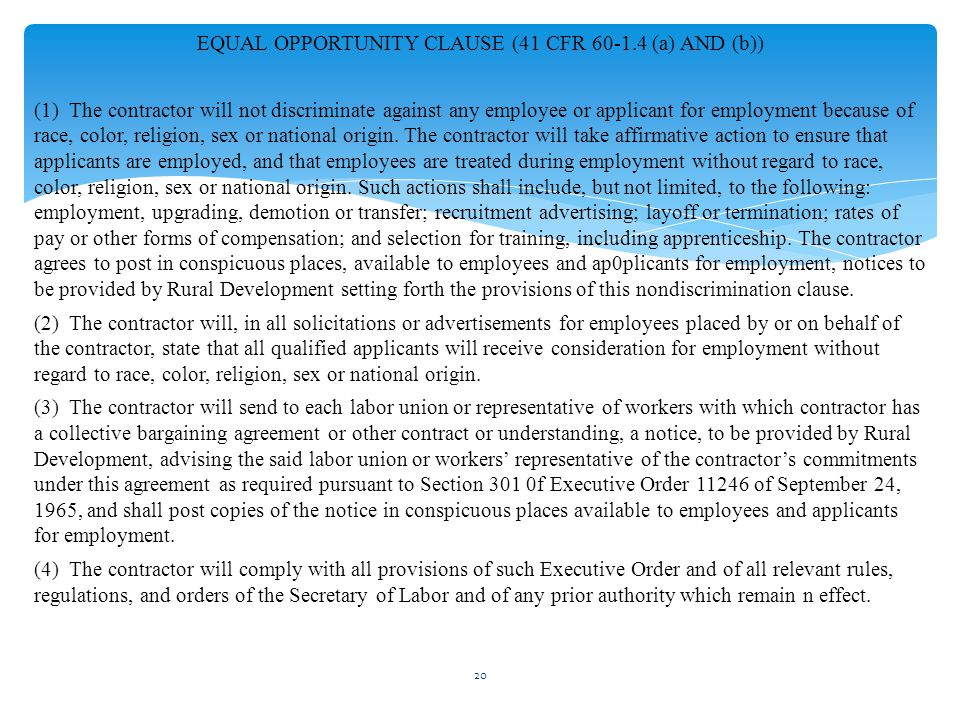 EQUAL OPPORTUNITY CLAUSE (41 CFR 60-1.4 (a) AND (b)) (1) The contractor will not discriminate against any employee or applicant for employment because
