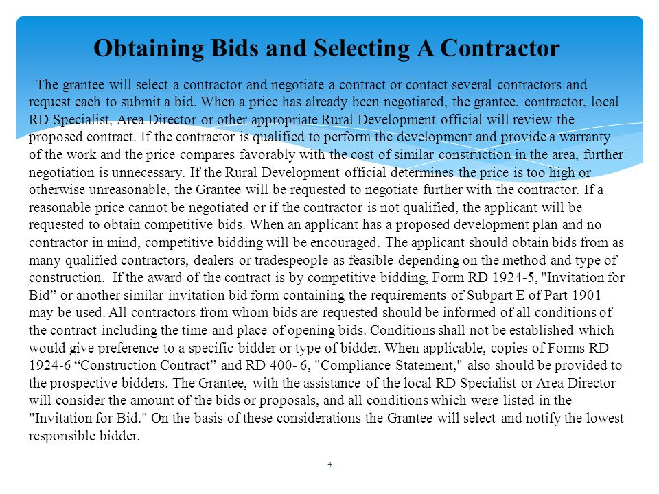 The grantee will select a contractor and negotiate a contract or contact several contractors and request each to submit a bid. When a price has alread
