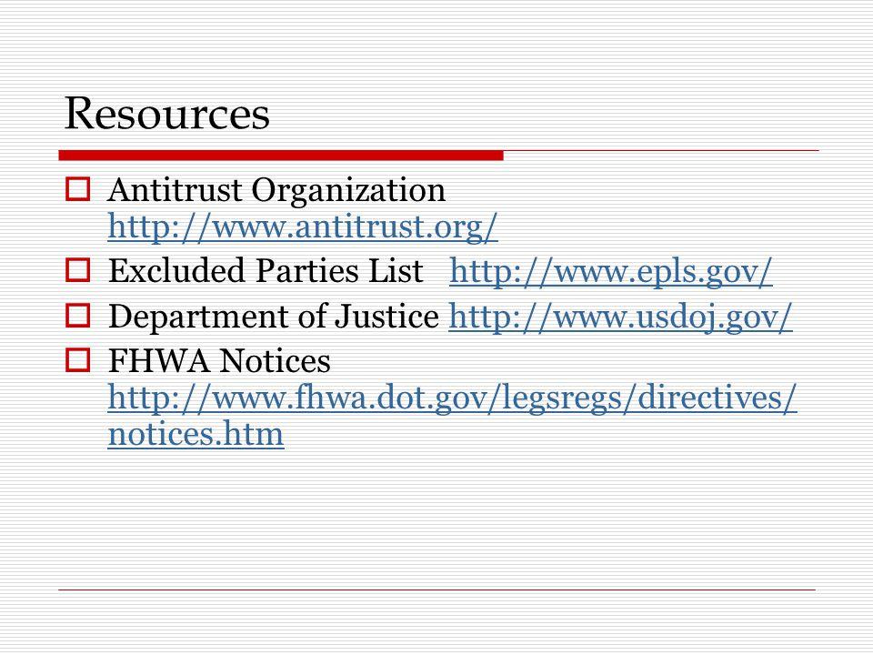 Resources  Antitrust Organization http://www.antitrust.org/ http://www.antitrust.org/  Excluded Parties List http://www.epls.gov/http://www.epls.gov