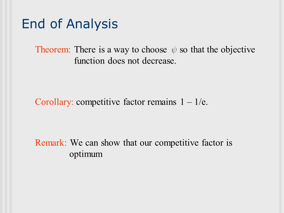 End of Analysis Theorem: There is a way to choose so that the objective function does not decrease.