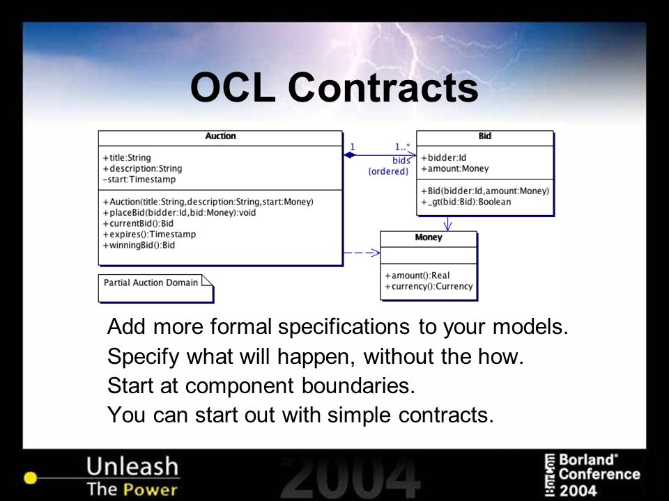 OCL Contracts Add more formal specifications to your models.
