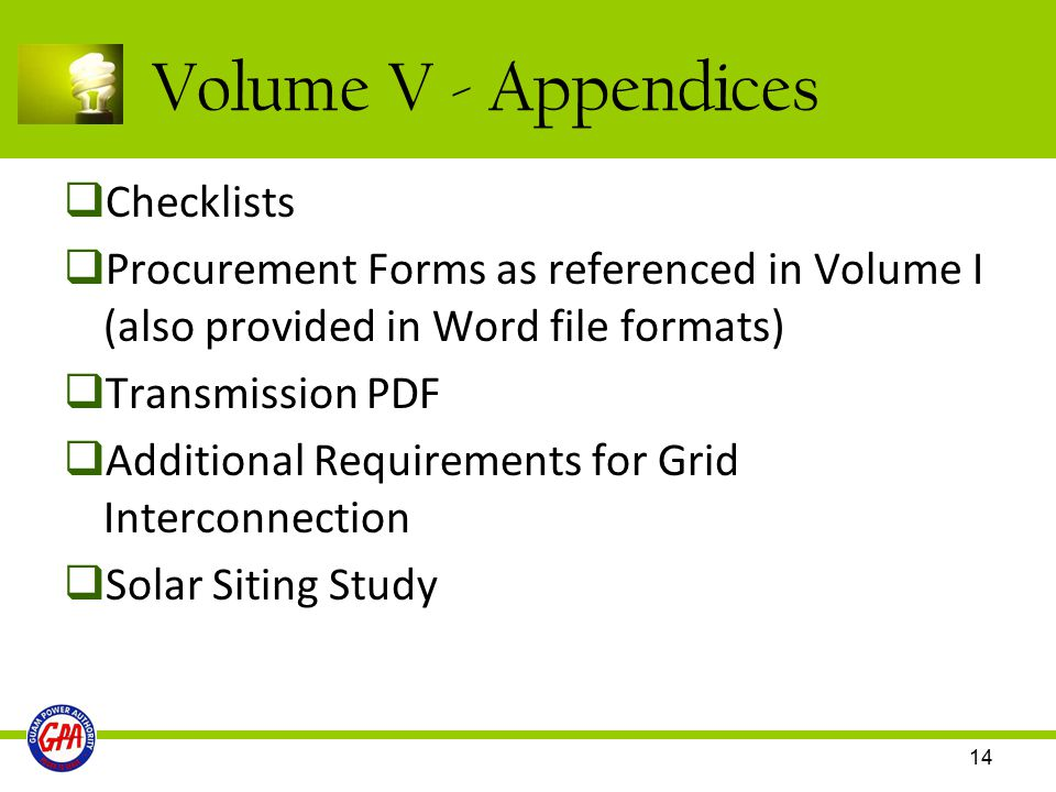 14 Volume V - Appendices  Checklists  Procurement Forms as referenced in Volume I (also provided in Word file formats)  Transmission PDF  Addition