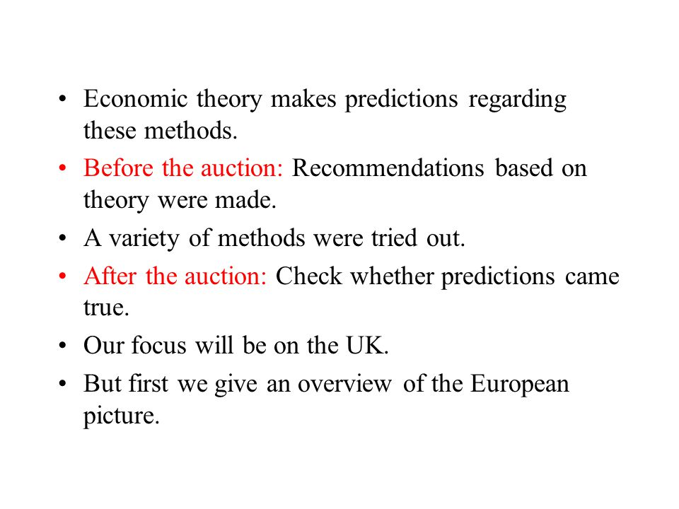 Economic theory makes predictions regarding these methods.