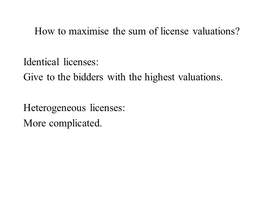 How to maximise the sum of license valuations.
