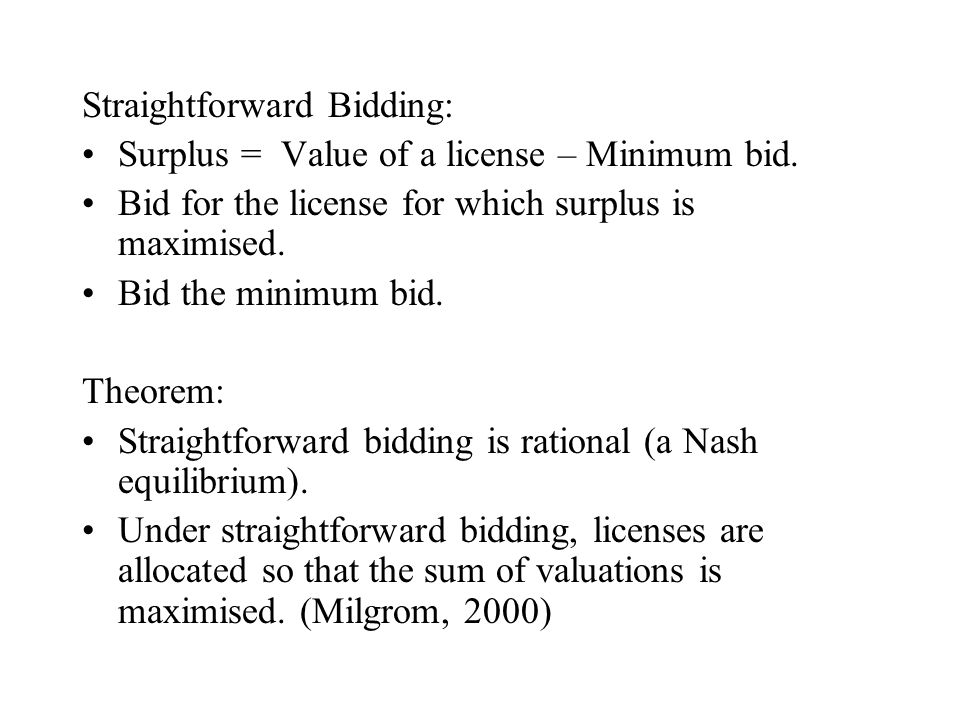 Straightforward Bidding: Surplus = Value of a license – Minimum bid.