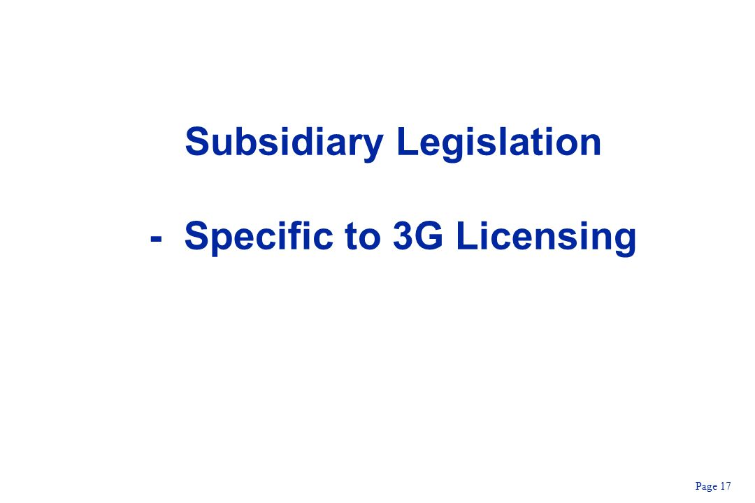 Page 17 Subsidiary Legislation - Specific to 3G Licensing