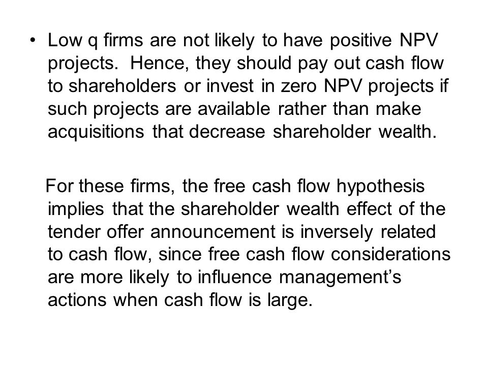 Low q firms are not likely to have positive NPV projects.