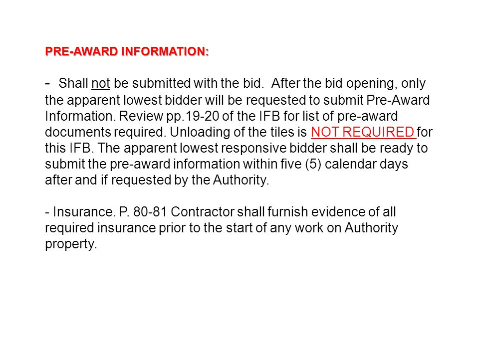 PRE-AWARD INFORMATION: PRE-AWARD INFORMATION: - Shall not be submitted with the bid.