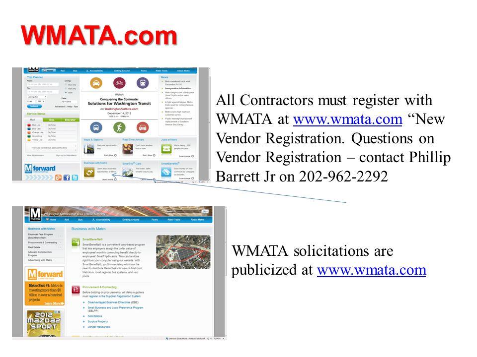 WMATA.com All Contractors must register with WMATA at www.wmata.com New Vendor Registration.