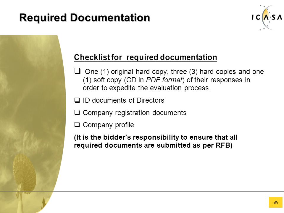 88 Required Documentation Checklist for required documentation  One (1) original hard copy, three (3) hard copies and one (1) soft copy (CD in PDF format) of their responses in order to expedite the evaluation process.