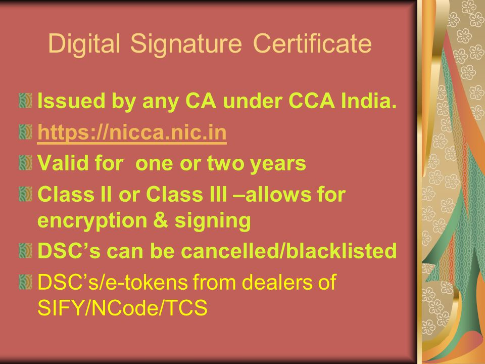 Digital Signature Certificate Issued by any CA under CCA India.