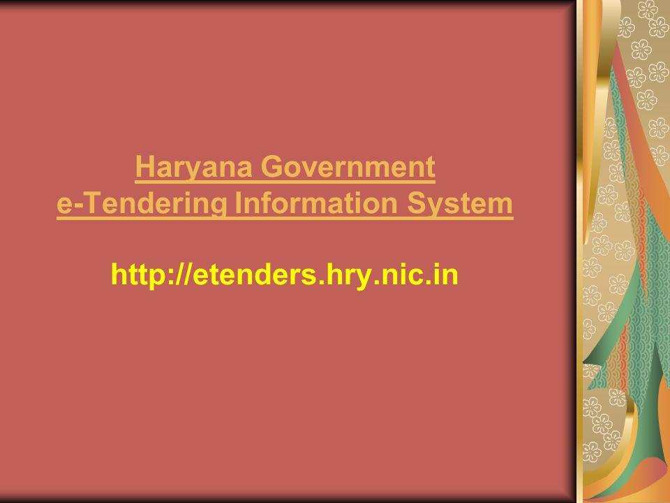 Haryana Government e-Tendering Information System Haryana Government e-Tendering Information System http://etenders.hry.nic.in