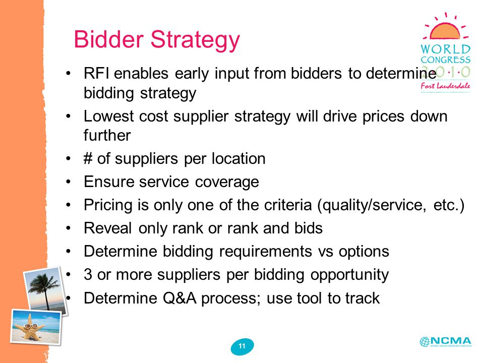 11 Bidder Strategy RFI enables early input from bidders to determine bidding strategy Lowest cost supplier strategy will drive prices down further # o