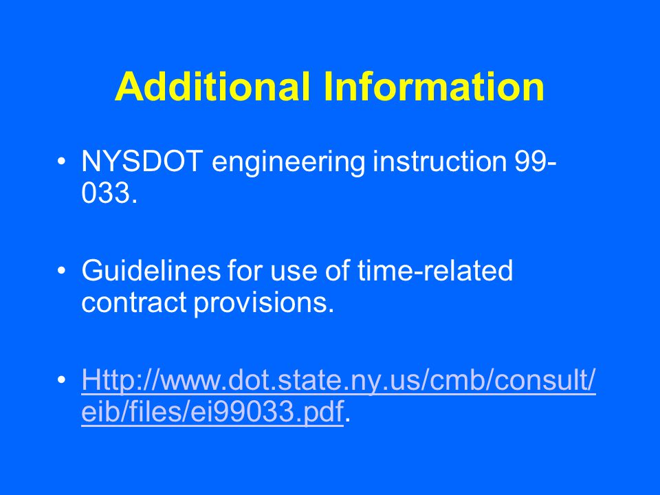 Additional Information NYSDOT engineering instruction 99- 033.