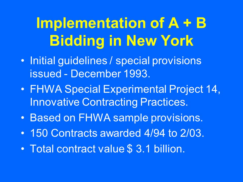 Implementation of A + B Bidding in New York Initial guidelines / special provisions issued - December 1993.