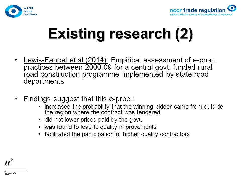 Existing research (2) Lewis-Faupel et.al (2014): Empirical assessment of e-proc. practices between 2000-09 for a central govt. funded rural road const