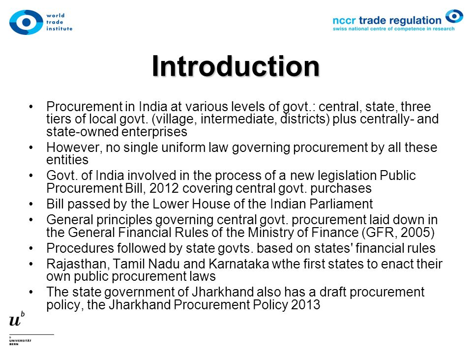 Introduction Procurement in India at various levels of govt.: central, state, three tiers of local govt. (village, intermediate, districts) plus centr
