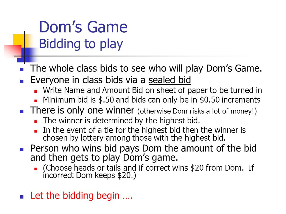 Dom's Game Bidding to play The whole class bids to see who will play Dom's Game.