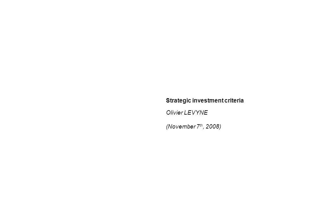 Strategic investment criteria Olivier LEVYNE (November 7 th, 2008) Global Investment Banking