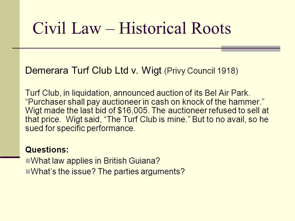 Civil Law – Historical Roots Demerara Turf Club Ltd v.