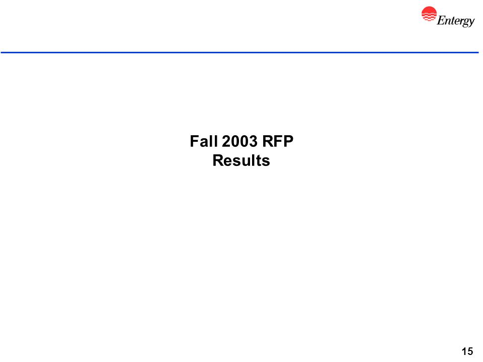 15 Fall 2003 RFP Results