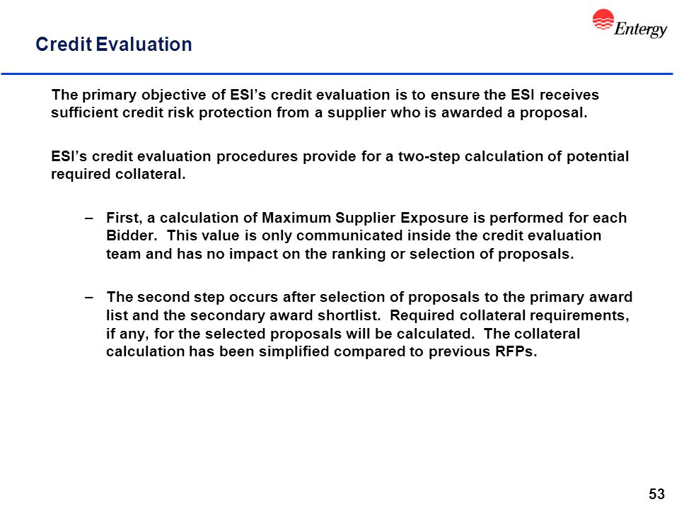 53 Credit Evaluation The primary objective of ESI's credit evaluation is to ensure the ESI receives sufficient credit risk protection from a supplier