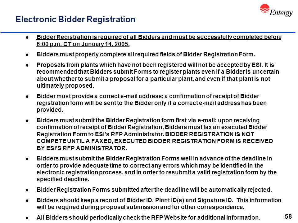58 Electronic Bidder Registration l Bidder Registration is required of all Bidders and must be successfully completed before 6:00 p.m. CT on January 1