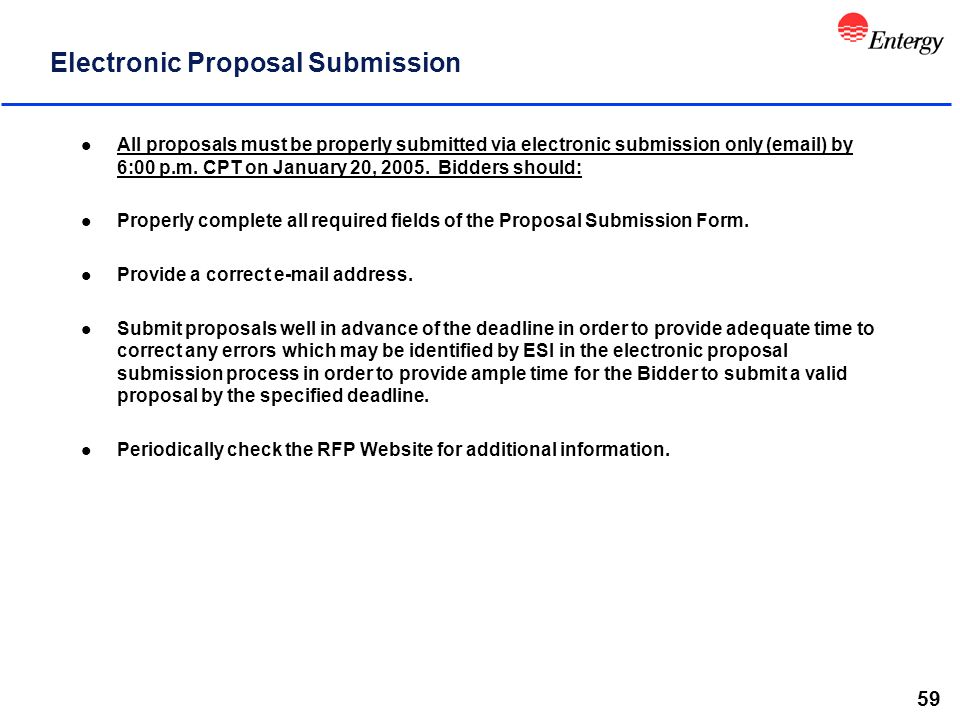 59 Electronic Proposal Submission l All proposals must be properly submitted via electronic submission only (email) by 6:00 p.m.
