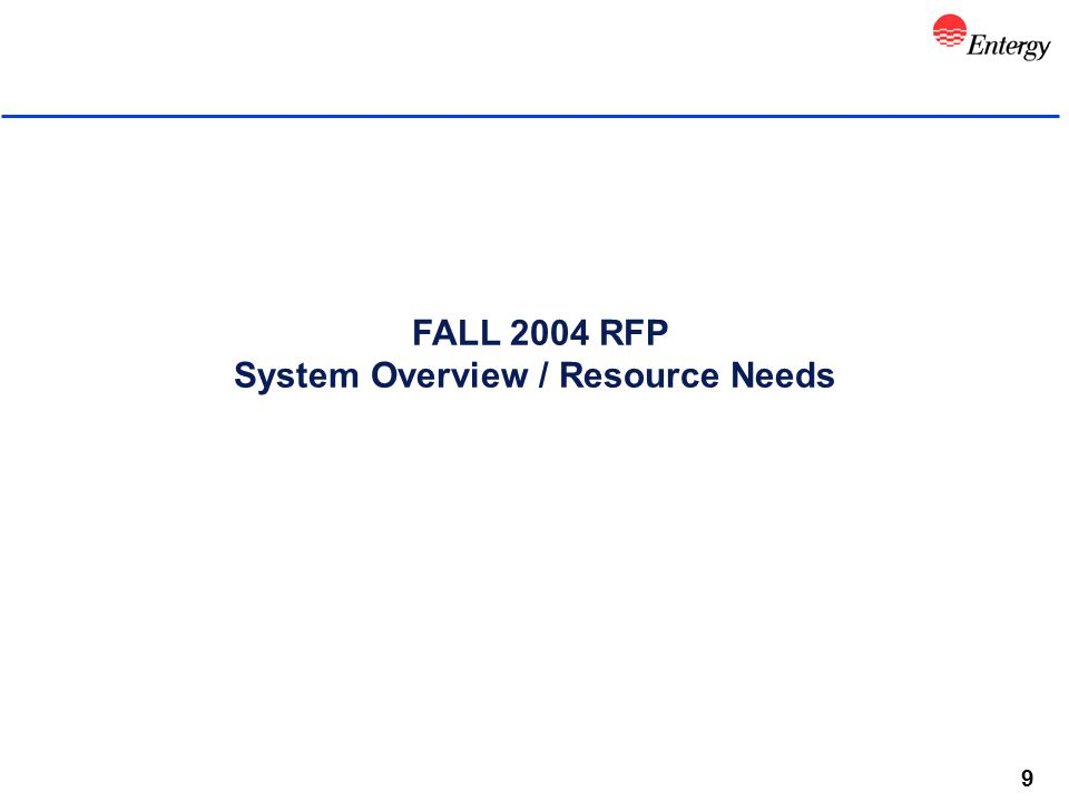 9 FALL 2004 RFP System Overview / Resource Needs